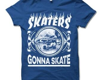 Skater Skateboard T Shirt. Skaters Gonna Skate Shirt. Skateboarding Shirt Gift.