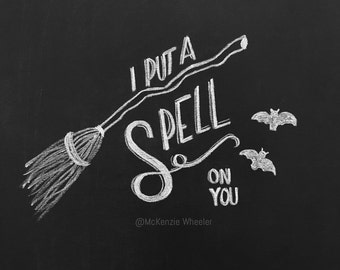 Hand Lettered Chalkboard Print - I Put A Spell On You - Digital File, 5x7, 8x10 - Hocus Pocus Print - Fall Print - Halloween Print