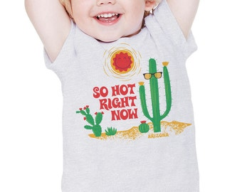 It's So Hot Right Now : Arizona Series Toddler & Youth T