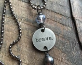 BRAVE - Pendant Necklace, Stamped Necklace, Stamped Jewelry, Silver Charm Necklace, Inspirational Quote Necklace, Gift for Her