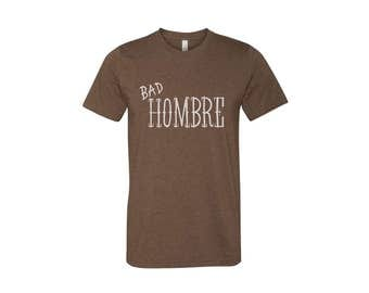 Bad Hombre Tee - Unisex Crew Neck Short Sleeve Graphic Tshirt in Heather Tri-Blend Brown - Men's Size XS-3XL