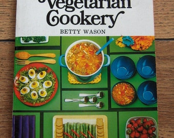 vintage 1965 cookbook The Art of Vegetarian Cookery
