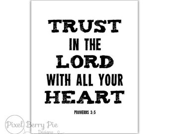 """Proverbs 3:5 """"Trust in the Lord With All Your Heart"""" 8x10 Printable Art - Digital Download, Christian Bible Verse Artwork"""