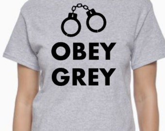 Obey Grey- 50 Shades Inspired
