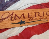 America Sign, America the Beautiful, Patriotic Sign, Patriotic Decor, Americana Decor, Wood Plank Sign, 4th of July, Wood Plank Art