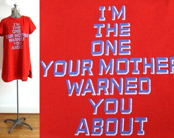 Vintage Nightie / 1970s I'm The One Your Mother Warned You About Nightgown Jersey TShirt T shirt