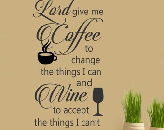 Coffee and Wine Serenity Prayer Quote, Vinyl Wall Lettering, Vinyl Decals, Wall Quotes, Vinyl Letters, Wall Words, Kitchen Decal