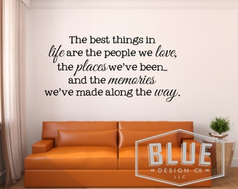 The best things in life are the people we love, the places we've been, and the memories we've made along the way Vinyl Wall Decal