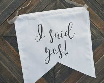 I Said Yes Sign Engagement Photo Prop Banner
