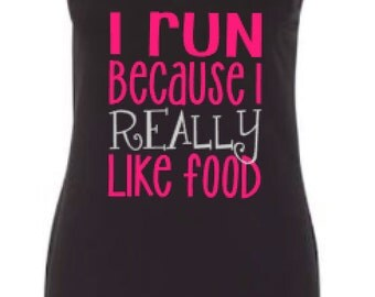Workout Tank - I Run Because I Really Like Food - Funny Tank Top