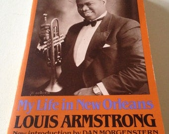 Satchmo: My Life in New Orleans, LA by Louis Armstrong, Vintage 1986 Paperback Book, ISBN 0306802767, Da Capo Press 0276