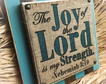The Joy of the Lord is my Strength , Nehemiah 8:10 ,  Burlap Sign , Stacked Wood Block Sign ,Scripture ,Bible Verse