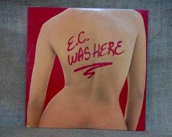 ERIC CLAPTON -  E. C. Was Here - 1975 Vintage Vinyl Record Album