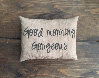 Hello There Handsome and Good Morning Gorgeous Feed Sack Pillow