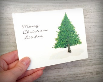 Merry Christmas Bitches- Watercolor print Card- Snow inspired- blank inside