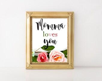 Momma Loves You-Printable Quote, Nursery Art, Baby Shower Gift, Wall Art, Printable Gift, Digital Download, Digital Print, Art Print