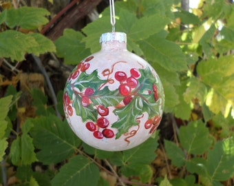 Hand Painted Ornament, holly ornament, Glass Christmas ornament 271