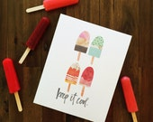 SUMMER SERIES - Keep It Cool - Watercolor Popsicle Print - Hand drawn & hand lettered