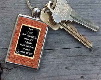 Teacher Gift, Funny Teacher Keychain, English Teacher Gifts, The Past The Present and the Future walked into a Bar, Teachers gift, FUNNY