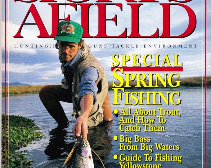 Vintage Sports Afield Magazine April 1991, Hunting, Fishing, Articles, Angler, Tackle, Environment, Spring Fishing, Trout, Bass, Yellowstone