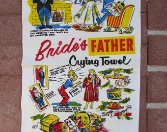 Vintage Tea Towel Bride's Father Crying Towel Humorous 1940s