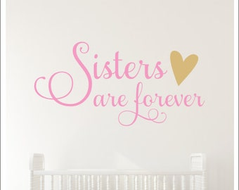 Sisters are Forever Decal Wall Decal Vinyl Decal with Heart Sisters Wall Quote Girls Shared Nursery Decal Girls Bedroom Decal Sisters Room