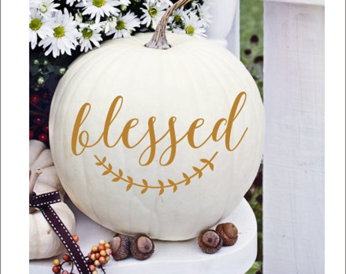Blessed Pumpkin Decal Small Vinyl Decal Thanksgiving Decal Thanksgiving Decor Rustic Blessed Decal Rustic Handwritten Sticker Vinyl Decal