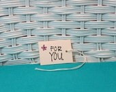 Handmade Set of 8 For You Tags