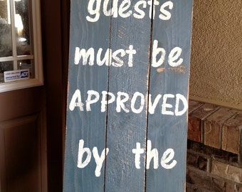 Reclaimed Lumber Quotes Front Porch Sign - All Guests Must Be Approved by the Dog, dog lover sign