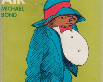 Paddington Takes The Air by Michael Bond, illustrated by Peggy Fortnum