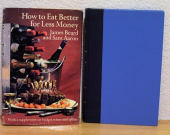 How to Eat Better for Less Money, James Beard & Sam Aaron, 2nd Revised Edition, First Printing, 1970