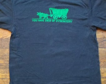 Oregon Trail Game You Have Died of Dysentery T-shirt L Plus Size