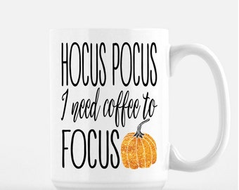 Fall Coffee Mug, Fall Mug, Cute Coffee Mugs, Hocus Pocus, Mugs with Sayings, Funny Mugs, Cute Fall Coffee Mugs, Cute Mugs, Fall, Pumkpin