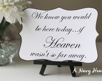 If Heaven Wasn't So Far Away Wedding Sign