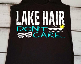 Lake Hair Dont Care, Boating Tank Top, Lake Hair, Summer Tanks, Lake Life, Lake Shirts, Vacation Shirts, Cute Lake Shirt, Gifts for Her