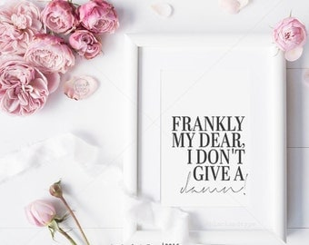 Frankly My Dear I Don't Give A Damn || typography art print, inspirational print, Gone with the Wind, Rhett Butler, Scarlett O'Hara, A5 size
