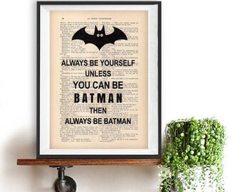 Be yourself Batman print, inspirational poster Typography Home decor, funny quote, inspirational vintage book page wall art gift for him
