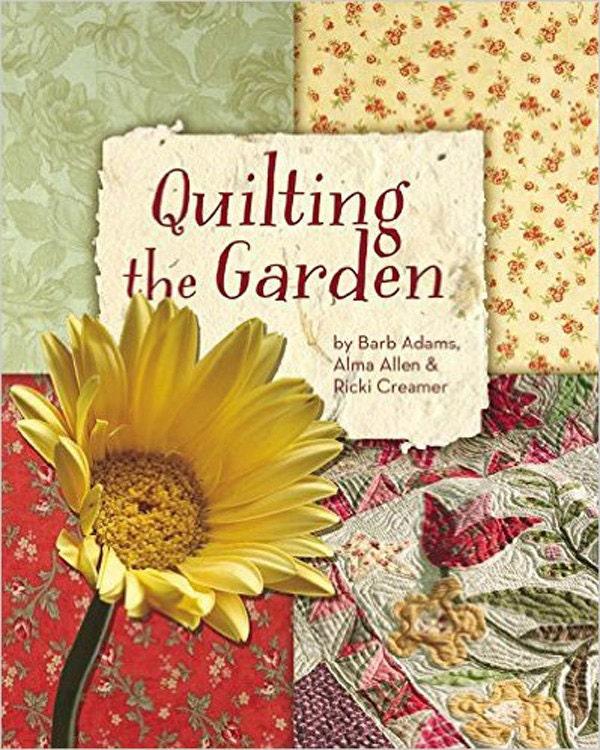 Pattern book quilting in the garden by barb adams alma for Blackbird designs english garden