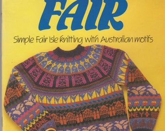Vintage 1980s Knitting Book Aussie Fair Simple Fair Isle Knitting with Australian Motifs Liz Gemmell Bright Designer Knits Sweater Jumper