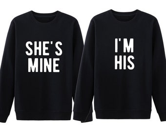 She's Mine I'm His Couple Shirts, Matching Couple Sweatshirt, His and Hers Sweatshirt, Engagement Shirts, Gift for Couple, Anniversary Gifts