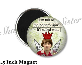 Wine Magnet - Fridge Magnet - Christmas Magnet - 1.5 Inch Magnet - Holiday Spirit - Kitchen Magnet - Sarcastic Magnet