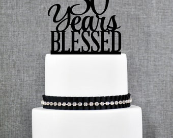 50 Years Blessed Cake Topper, Classy 50th Birthday Cake Topper, 50th Anniversary Cake Topper- (T260-50)