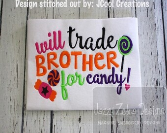 Will trade brother for candy saying Halloween Embroidery Design - candy Embroidery Design - Halloween Embroidery Design