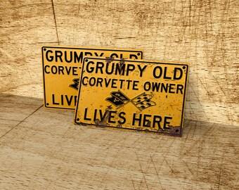 Grumpy old Chevrolet Corvette owner lives here metal sign.