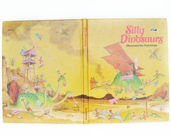 """Vintage 1978 book- """"Silly Dinosaurs"""" Illustrated by Tony Hutchings, Rand McNally"""
