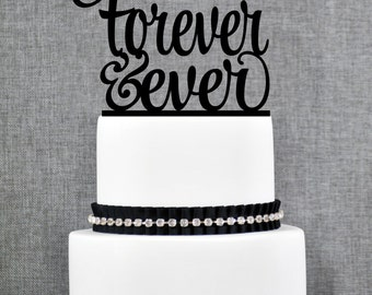 Script Forever and Ever Wedding Cake Topper, Elegant Script Cake Topper, Modern Custom Wedding Cake Topper- (T236)