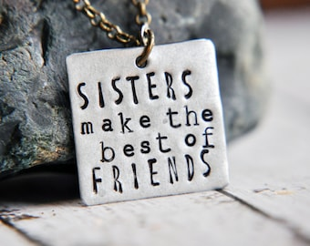 Sister Necklace - Best Friend Necklace - SIsters Make the Best of Friends - Gift for Sister - Sister Jewelry - Sister Gift - Friend Necklace