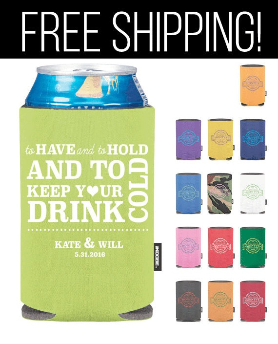 custom to have and to hold wedding koozie premium quality free shipping
