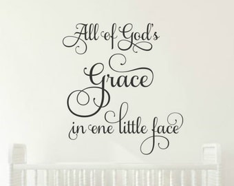 All Of Gods Grace In One Little Face Wall Decal Nursery Wall Decal Quote Baby Wall Decal Nursery Vinyl Decal Children Wall Decal Kids Decal