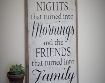 Here's to the Nights that Turned into Mornings Wood Sign Inspirational Wooden Sign Friends and Family Plaque